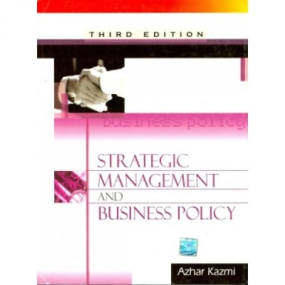 strategic management and business policy Understand the concepts of strategic business management to gain a competitive advantage for your organization.