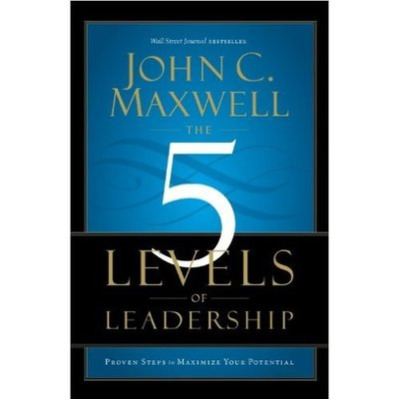 "a summary and an evaluation of the 5 levels of leadership proven steps to maximize your potential a  5 levels of leadership by john maxwell ""the five levels of leadership, proven steps to maximize your potential by john maxwell."