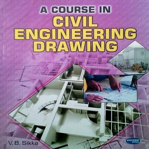 A Course In Civil Engineering Drawing
