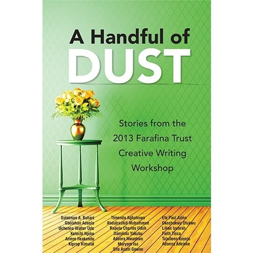 /A/-/A-Handful-of-Dust-Stories-from-the-Farafina-Trust-Creative-Writing-Workshop-2013-6806406_2.jpg