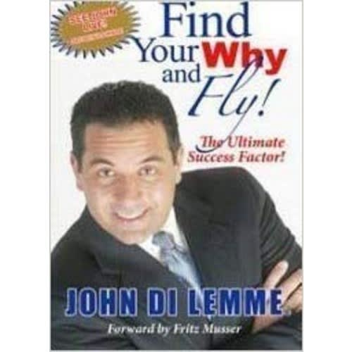 Find Your Why And Fly! The Ultimate Success Factor