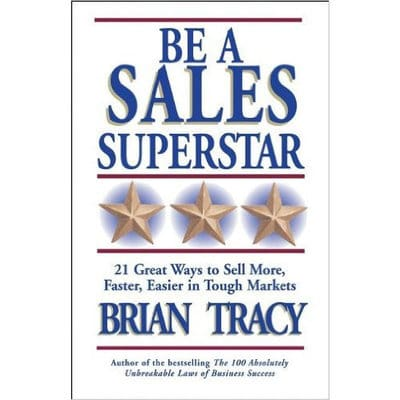 /B/e/Be-A-Sales-Superstar-21-Great-Ways-to-Sell-More-Faster-Easier-in-Tough-Markets-6027545_2.jpg