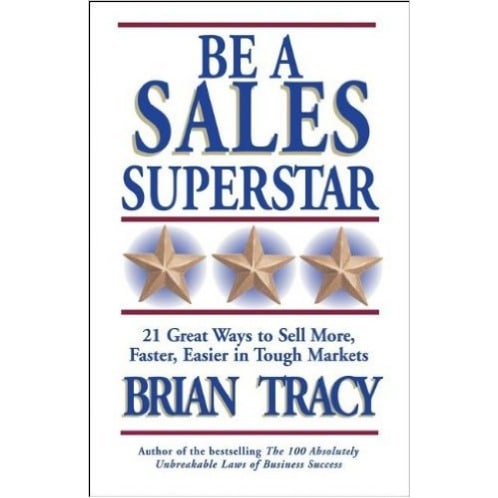/B/e/Be-a-Sales-Superstar-21-Great-Ways-to-Sell-More-Faster-Easier-in-Tough-Markets-7606542.jpg