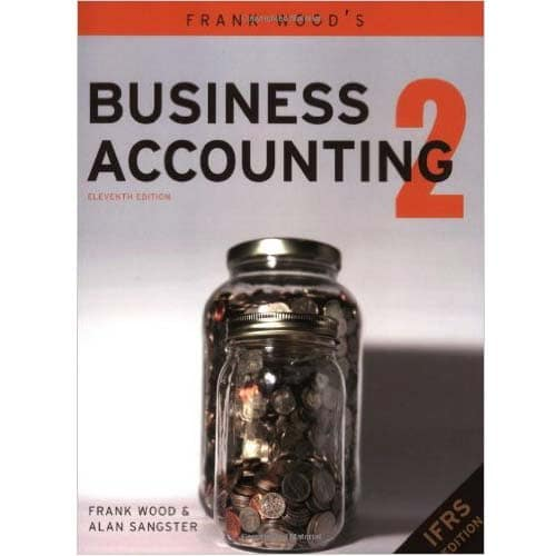 Business Accounting 2 Eleventh Edition by Frank Wood, Alan Sangster