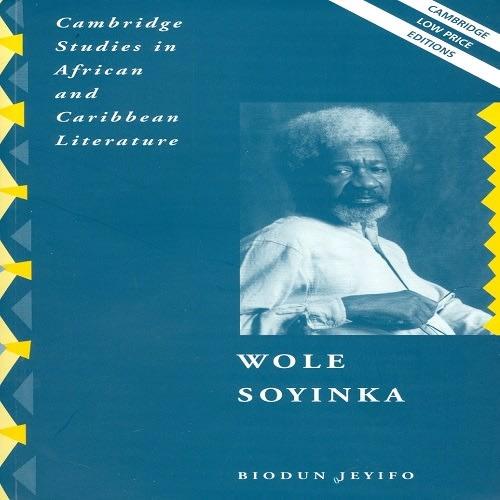 /C/a/Cambridge-Studies-in-African-and-Caribbean-Literature-Wole-Soyinka-by-Biodun-Jeyifo-7916415.jpg