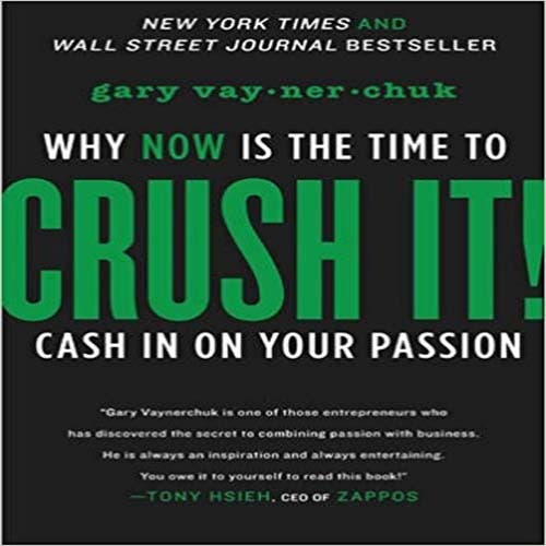 /C/r/Crush-It-Why-NOW-Is-the-Time-to-Cash-In-on-Your-Passion-6755370.jpg