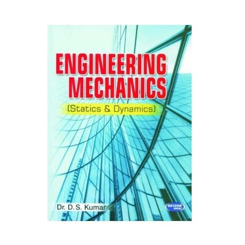 Engineering Mechanics -Statics and Dynamics Fourth Revised Edition by Dr   D S  Kumar
