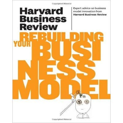 /H/a/Harvard-Business-Review-on-Rebuilding-Your-Business-Model-5997587_1.jpg