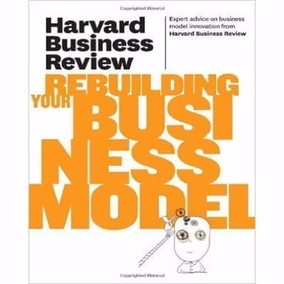/H/a/Harvard-Business-Review-on-Rebuilding-Your-Business-Model-7344934.jpg