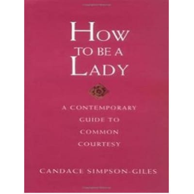 /H/o/How-To-Be-A-Lady---A-Contemporary-Guide-To-Common-Courtesy-6393448.jpg