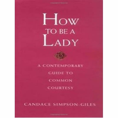/H/o/How-To-Be-A-Lady---A-Contemporary-Guide-To-Common-Courtesy-7110561.jpg