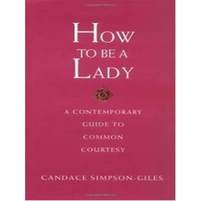 /H/o/How-To-Be-A-Lady---A-Contemporary-Guide-To-Common-Courtesy-7552715.jpg