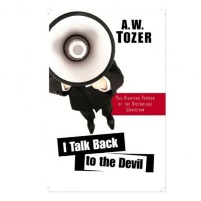 /I/-/I-Talk-Back-To-The-Devil-The-Fighting-Fervor-of-the-Victorious-Christian---The-Tozer-Pulpit-4269800_2.jpg