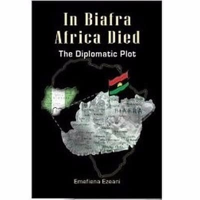 /I/n/In-Biafra-Africa-Died-The-Diplomatic-Plot-by-Emefiena-Ezeani-5639622.jpg