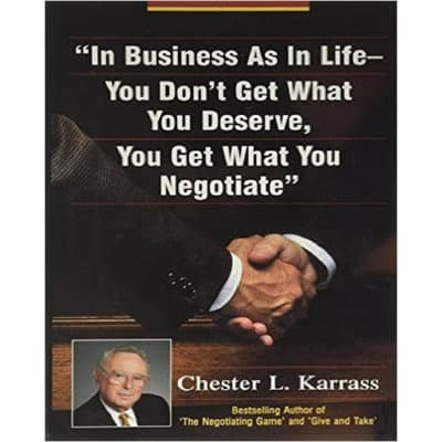 /I/n/In-Business-As-in-Life-You-Don-t-Get-What-You-Deserve-You-Get-What-You-Negotiate-5703217_1.jpg