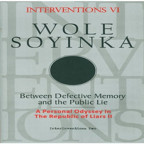 /I/n/Interventions-VI-Between-Defective-Memory-and-Public-Lie-By-Wole-Soyinka-7993280.jpg