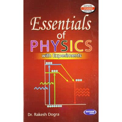 Essentials of Physics by Rakesh Dogra.