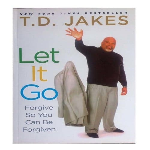 /L/e/Let-It-Go---Forgive-So-You-Can-Be-Forgiven-By-T-D-Jakes-3654189.jpg