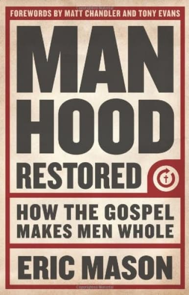 /M/a/Manhood-Restored-How-the-Gospel-Makes-Men-Whole-4935957.jpg