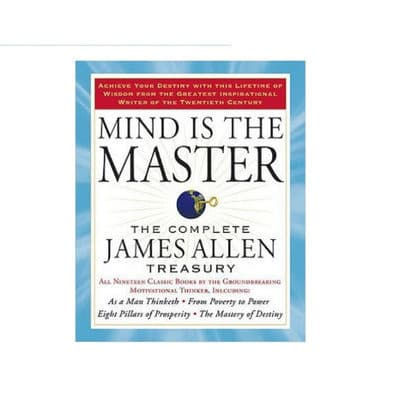 /M/i/Mind-is-the-Master-The-Complete-James-Allen-Treasury-5268351_1.jpg