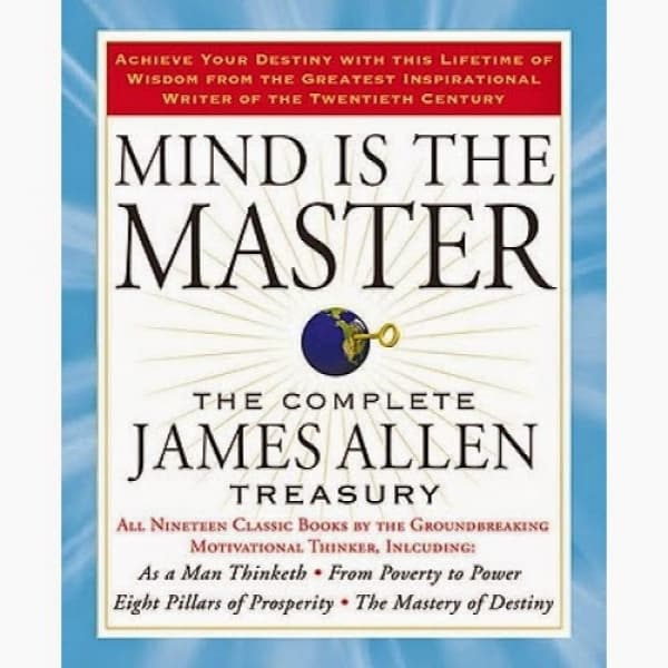 /M/i/Mind-is-the-Master-The-Complete-James-Allen-Treasury-6060566_1.jpg