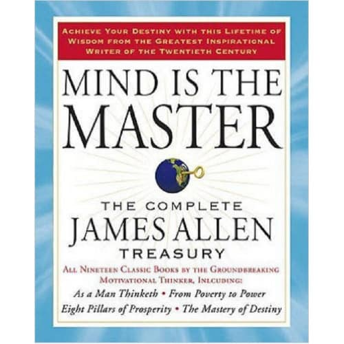 /M/i/Mind-is-the-Master-The-Complete-James-Allen-Treasury-6389877.jpg