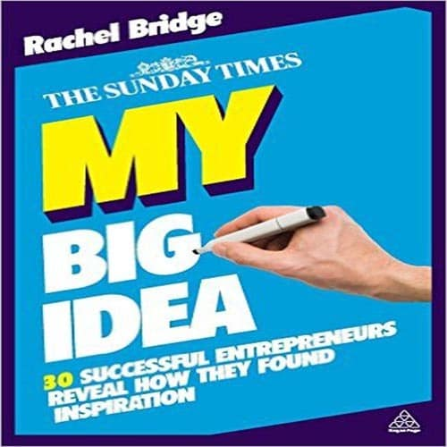 /M/y/My-Big-Idea--30-Successful-Entrepreneurs-Reveal-How-They-Found-Inspiration--The-Sunday-Times-7788792.jpg