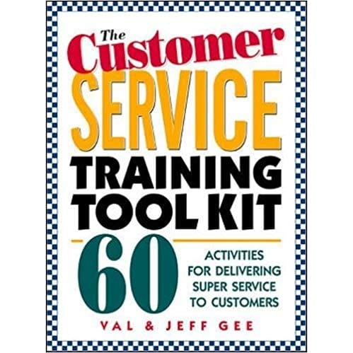 The Customer Service Training Tool Kit : 60 Training Activities For  Customer Service Train