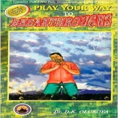 Pray Your Way To Breakthrough By Dr  D K  Olukoya