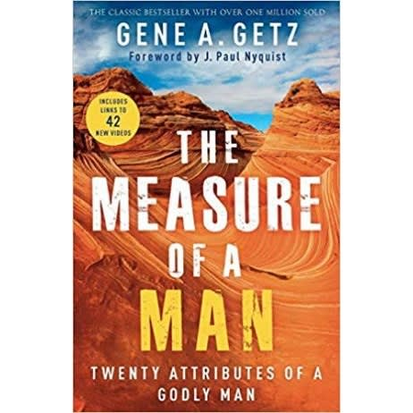 The Measure of a Man Twenty Attributes of a Godly Man