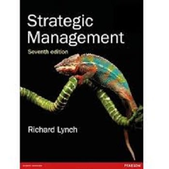 Strategic Mangement 7th Edition By Richard Lynch (author)