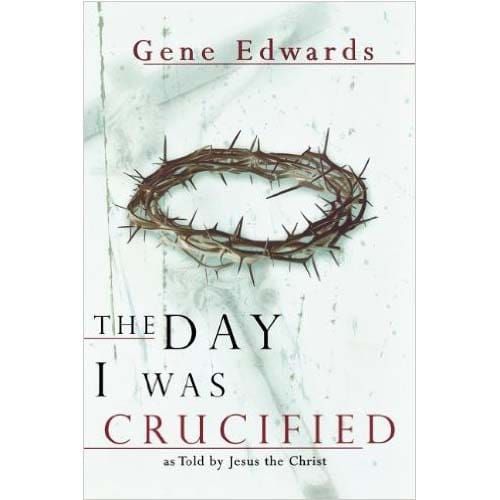 /T/h/The-Day-I-Was-Crucified-by-Gene-Edwards-6954001_6.jpg