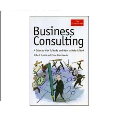 /T/h/The-Economist-Business-Consulting-A-Guide-to-How-it-Works-and-How-to-Make-it-Work-4144530_3.jpg