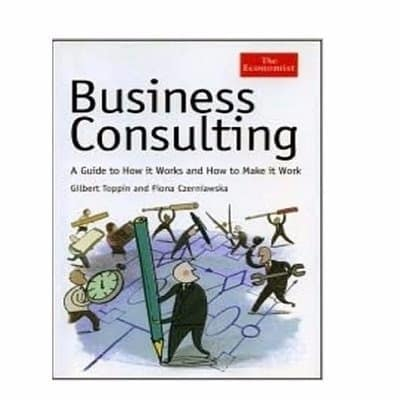 /T/h/The-Economist-Business-Consulting-A-Guide-to-How-it-Works-and-How-to-Make-it-Work-6801824.jpg
