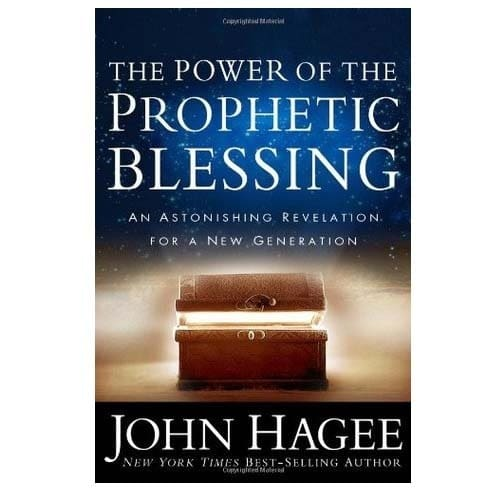 The Power of the Prophetic Blessing by John Hagee: