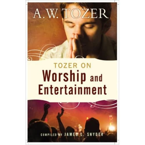 /T/o/Tozer-On-Worship-And-Entertainment-7553850_2.jpg