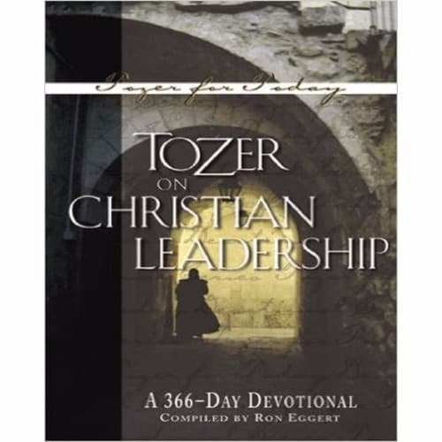 /T/o/Tozer-on-Christian-Leadership-A-366-Daily-Devotional-Tozer-for-Today--6991475.jpg