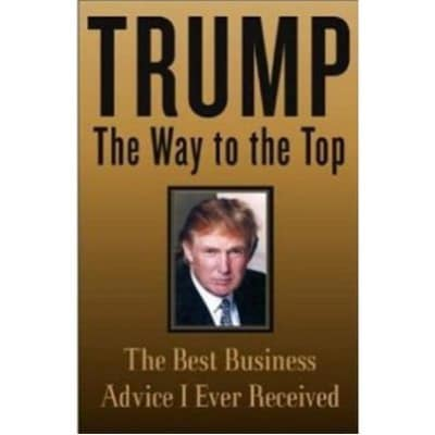 /T/r/Trump-The-Way-to-the-Top-The-Best-Business-Advice-I-Ever-Received-6003999_1.jpg