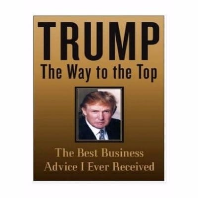 /T/r/Trump-The-Way-to-the-Top-The-Best-Business-Advice-I-Ever-Received-7094698.jpg