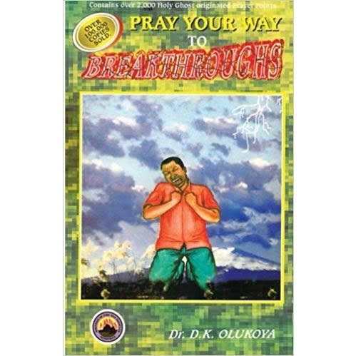Pray Your Way To Breakthrough By Dr  D K  Olukoya | Konga