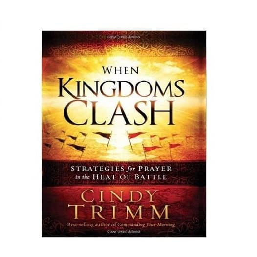 When Kingdoms Clash: Strategies for Prayer in the Heat of