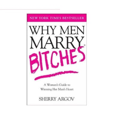 /W/h/Why-Men-Marry-Bitches-A-Woman-s-Guide-to-Winning-Her-Man-s-Heart-5099700_2.jpg