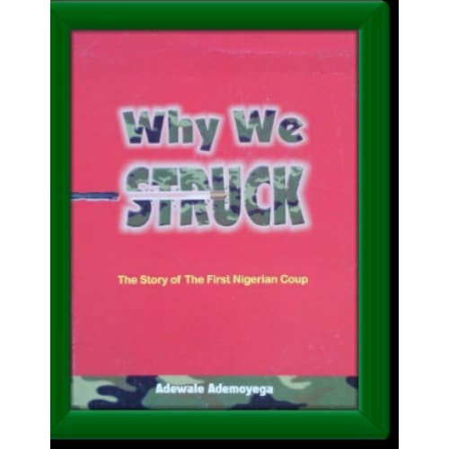 /W/h/Why-We-Struck-The-Story-of-The-First-Nigeria-Coup-by-Adewale-Ademoyega-7001290.jpg