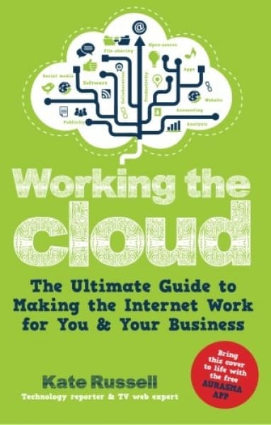 /W/o/Working-The-Cloud-The-Ultimate-Guide-To-Making-The-Internet-Work-For-You-amp-Your-Business-7595355.jpg